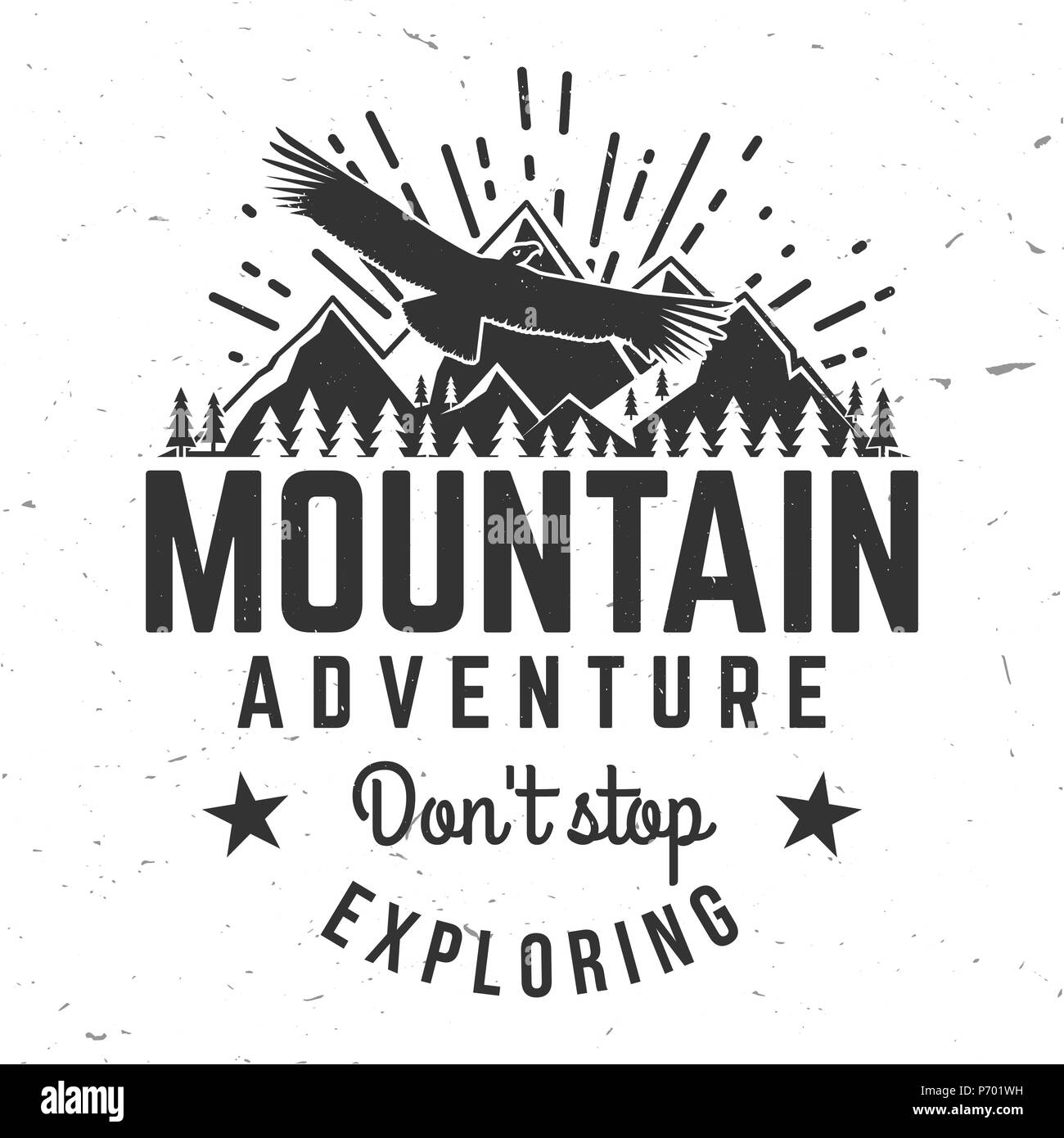 Don't stop exploring. Mountains related typographic quote. Vector illustration. Concept for shirt or logo, print, stamp. - Stock Image