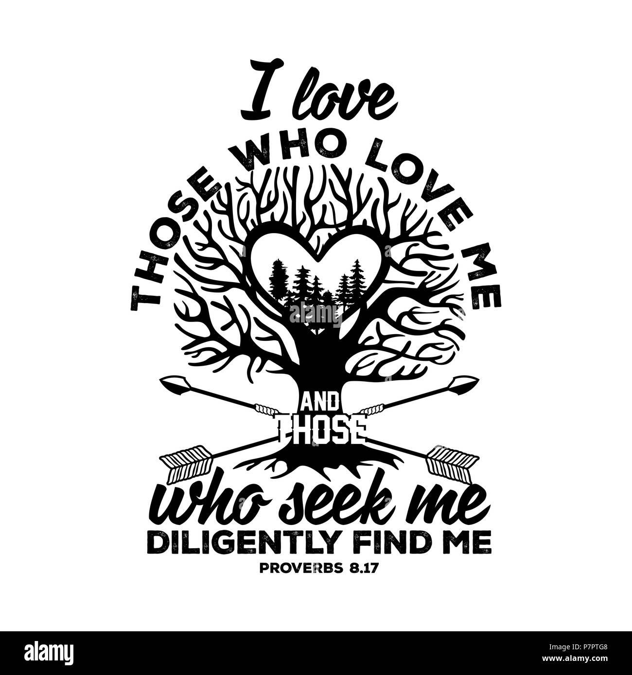 Bible lettering. Christian illustration. I love those who love me, and those who seek me diligently find me. - Stock Image