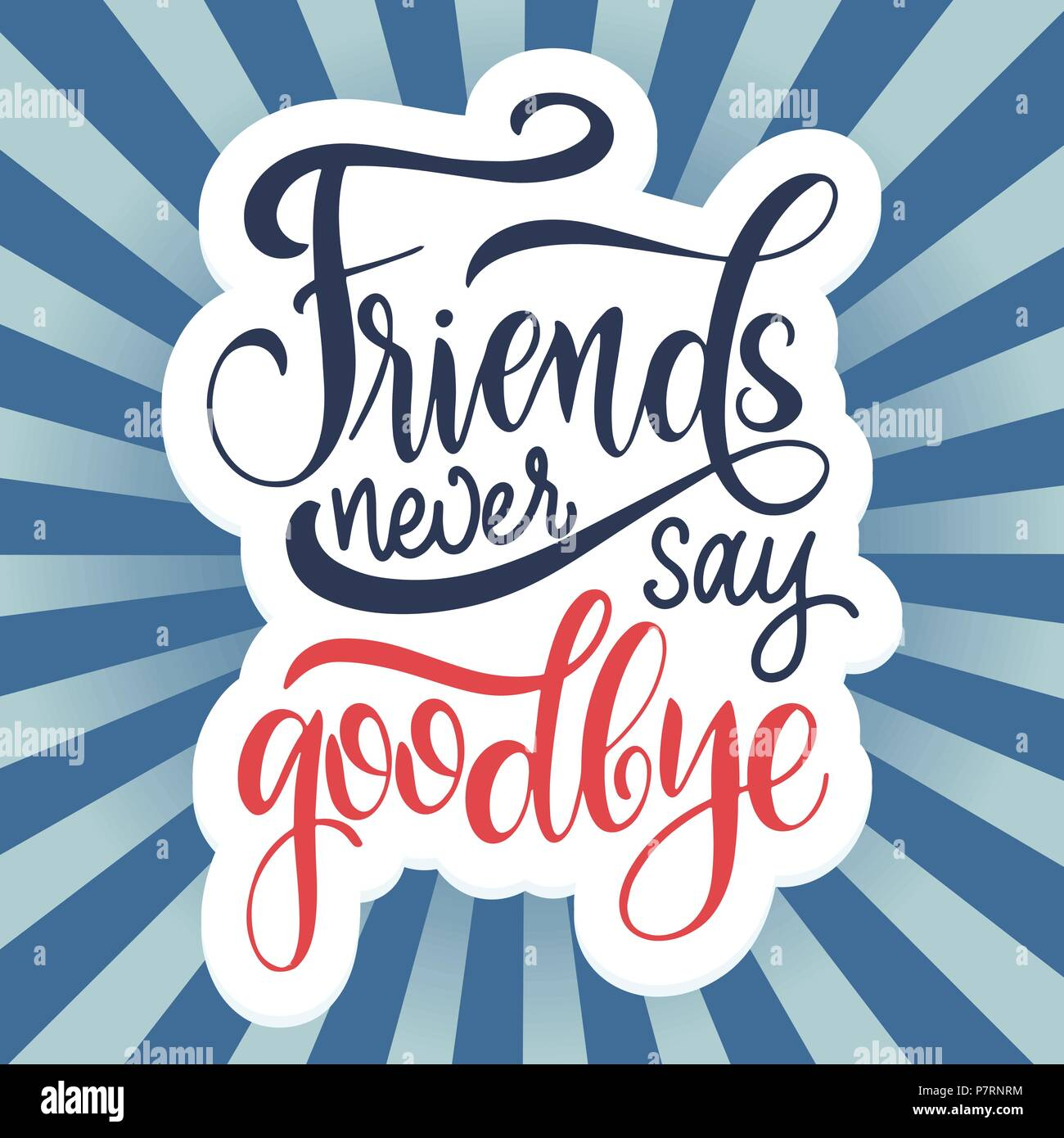 friendship day hand drawn lettering friends never say goodbye
