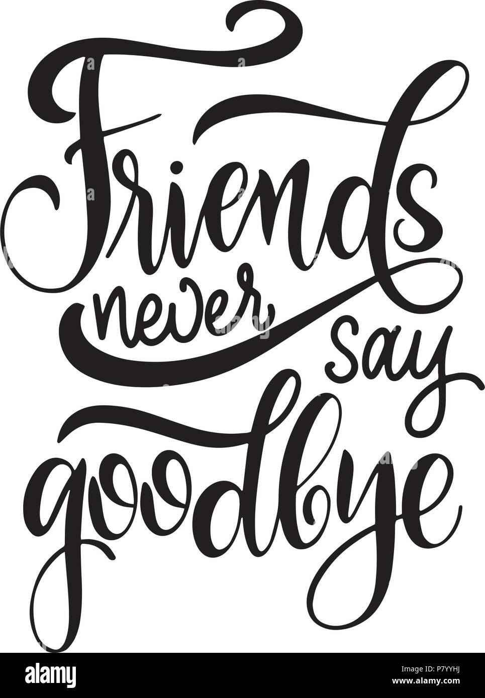 ddebc861424 Friendship day hand drawn lettering. Friends never say goodbye ...