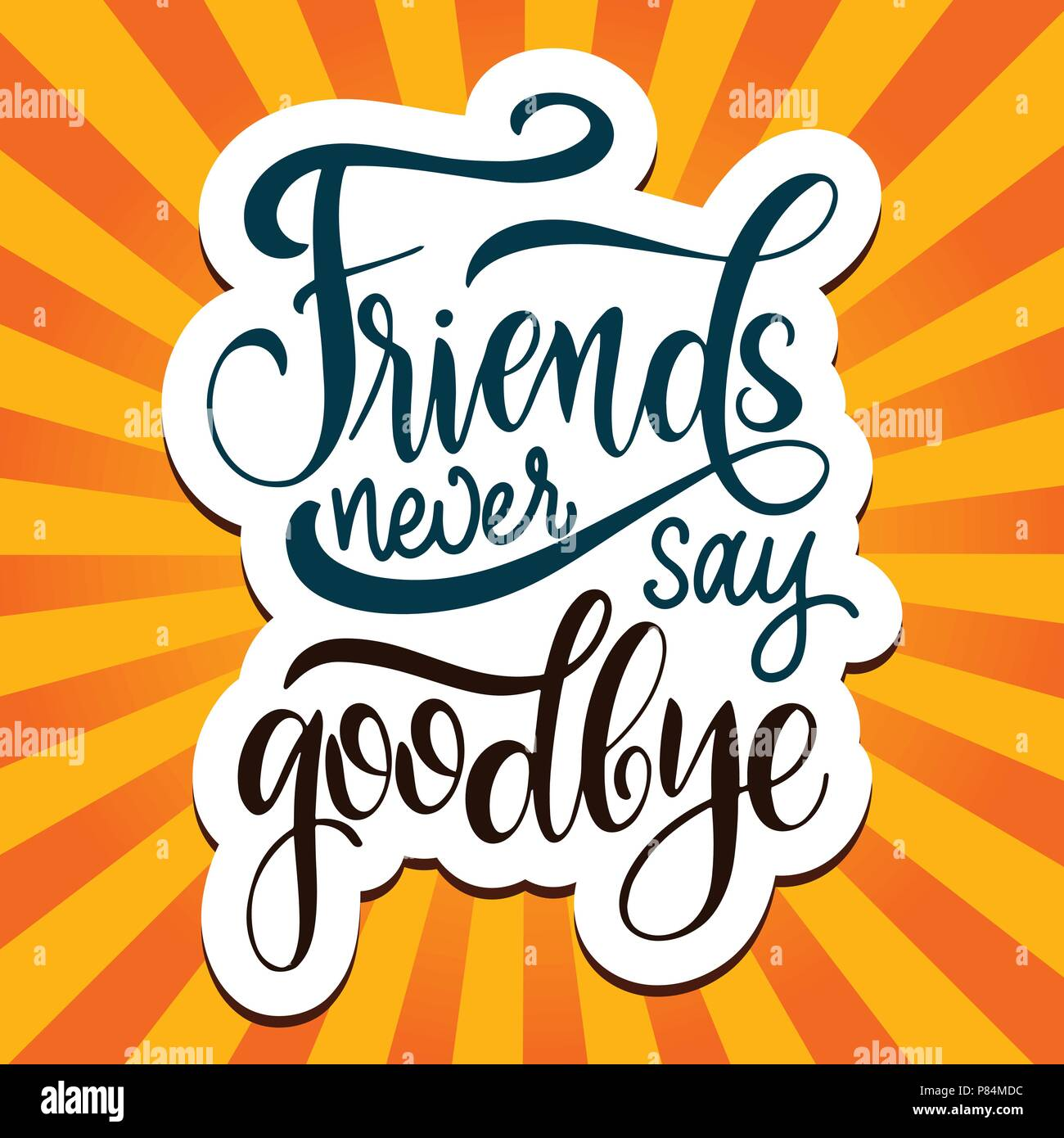 Friendship Day Hand Drawn Lettering Friends Never Say