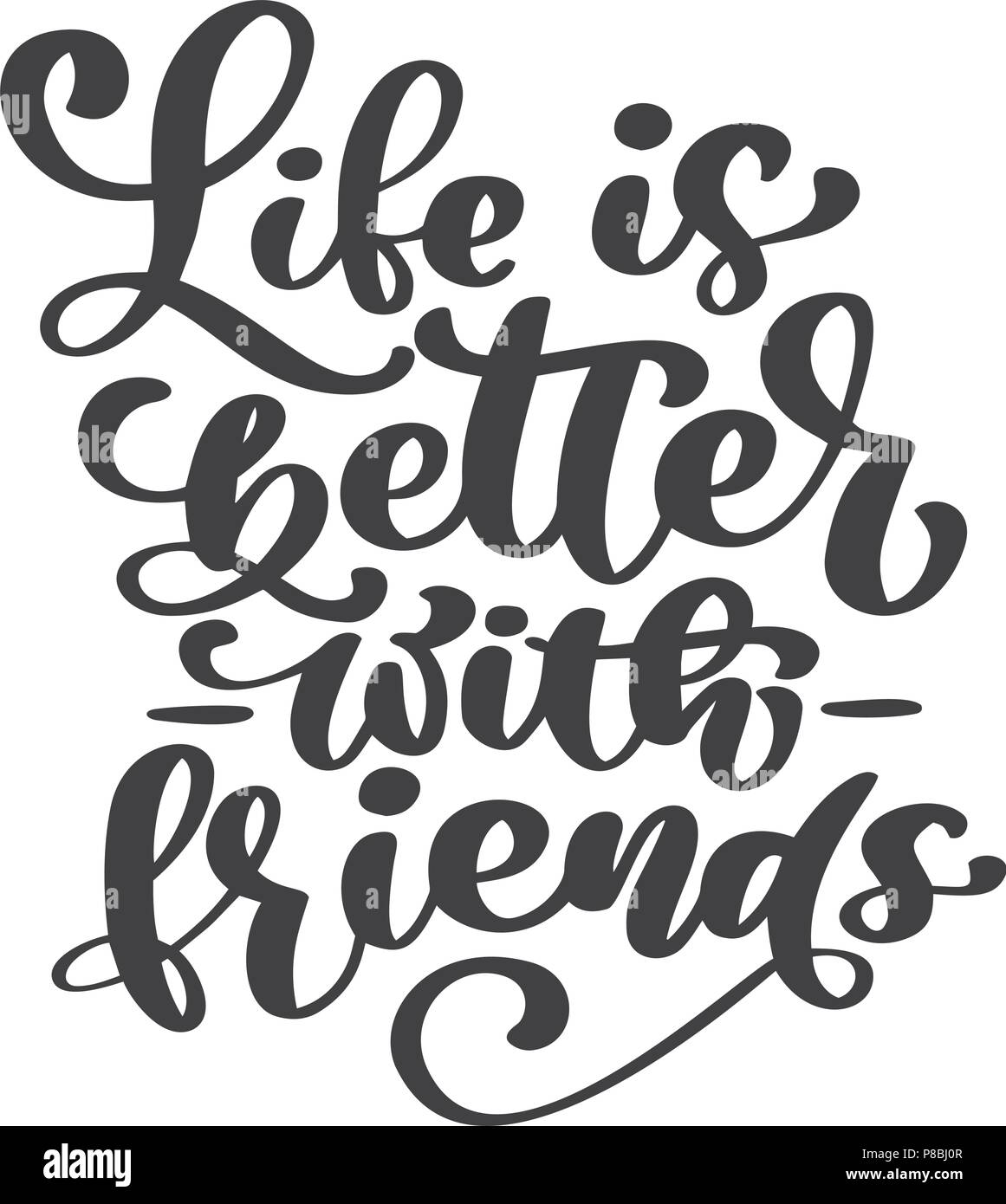 Life Is Better With Friends Handwritten Lettering Text Happy