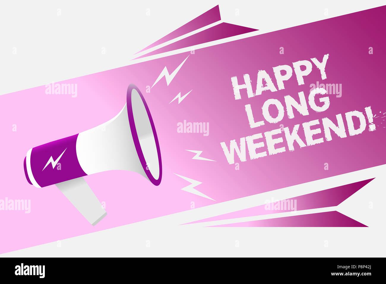 writing note showing happy long weekend. business photo showcasing
