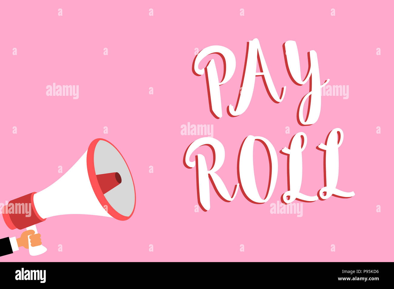 Word writing text Pay Roll. Business concept for Amount of wages and salaries paid by a company to its employees Megaphone loudspeaker loud screaming  - Stock Image