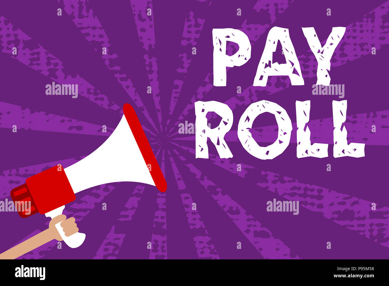 Text sign showing Pay Roll. Conceptual photo Amount of wages and salaries paid by a company to its employees Grunge Megaphone loudspeaker loud screami - Stock Image