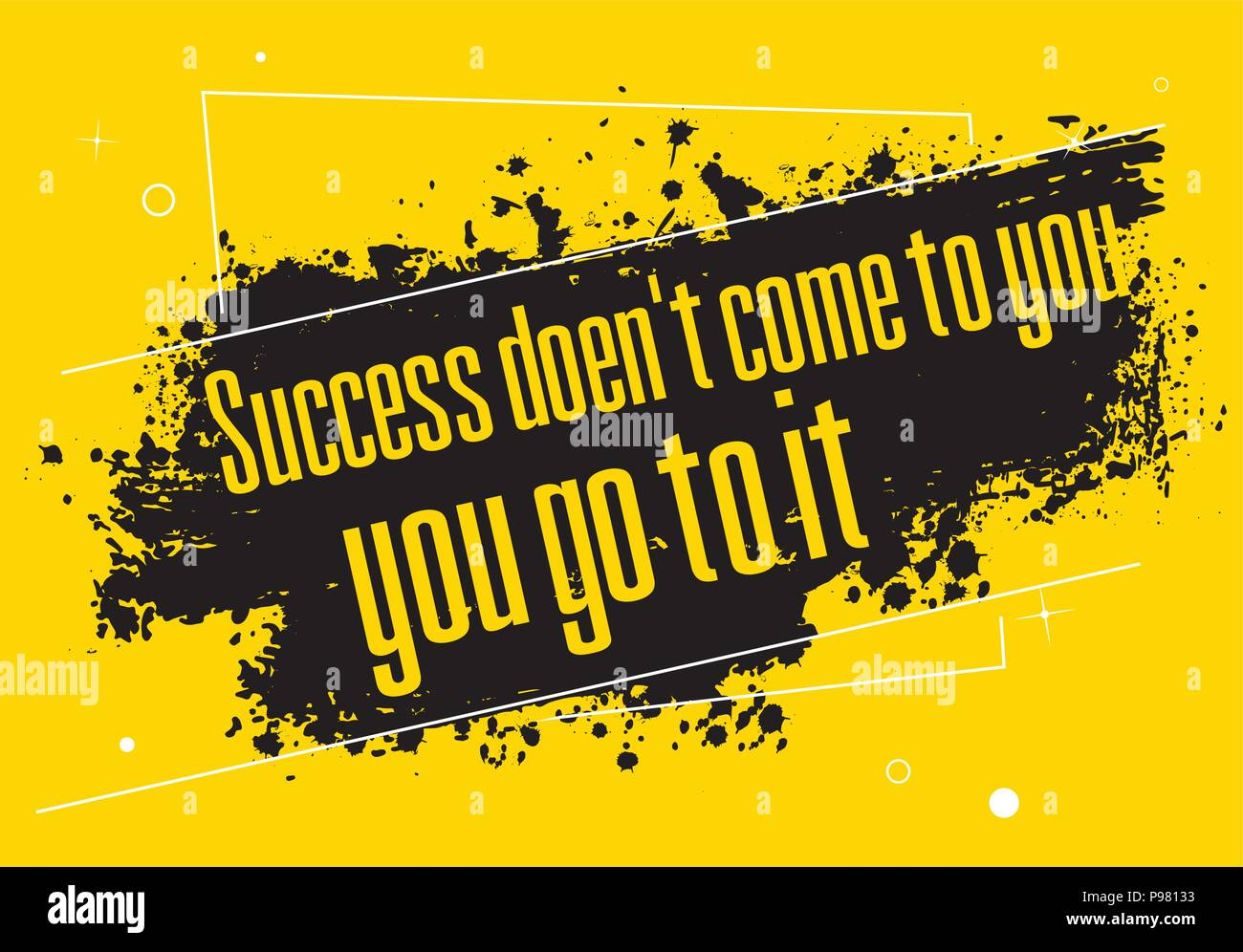 Success Doesnt Come To You You Go To It Vector Illustrated Quote