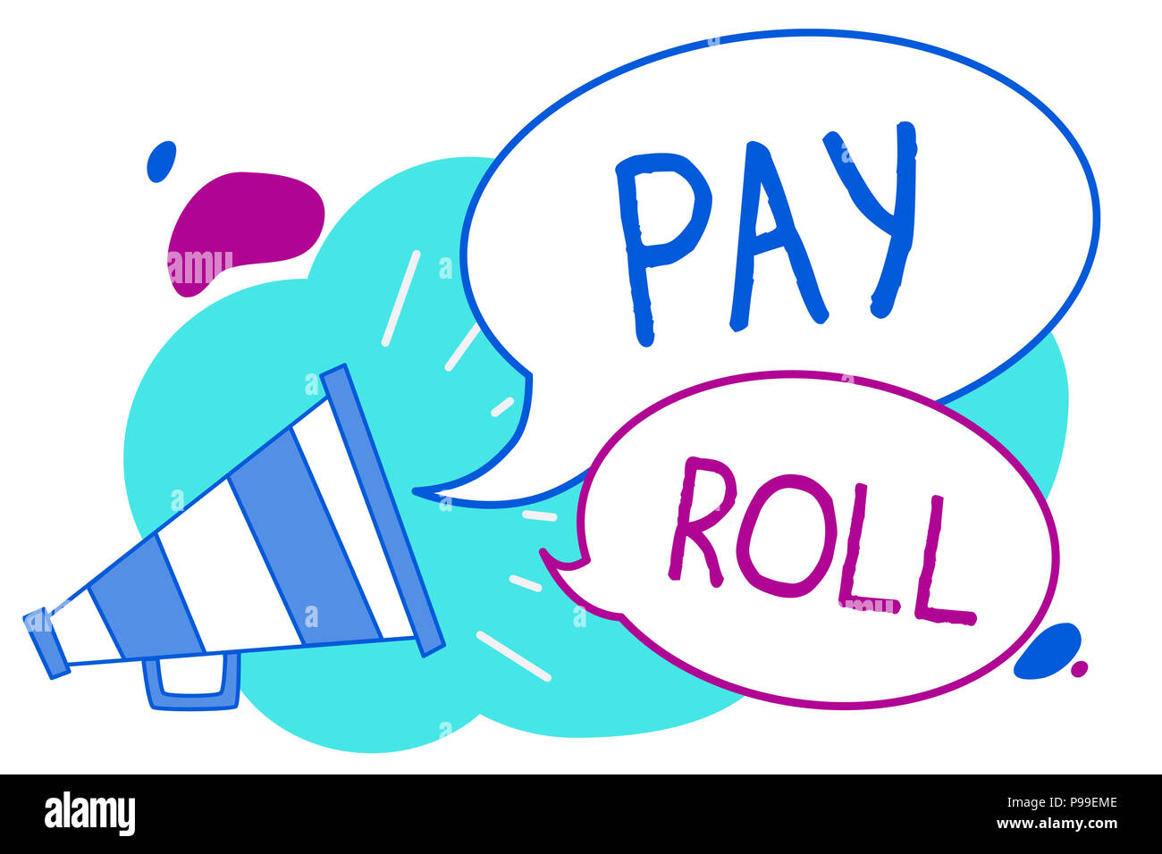 Conceptual hand writing showing Pay Roll. Business photo text Amount of wages and salaries paid by a company to its employees Megaphone loudspeaker lo - Stock Image