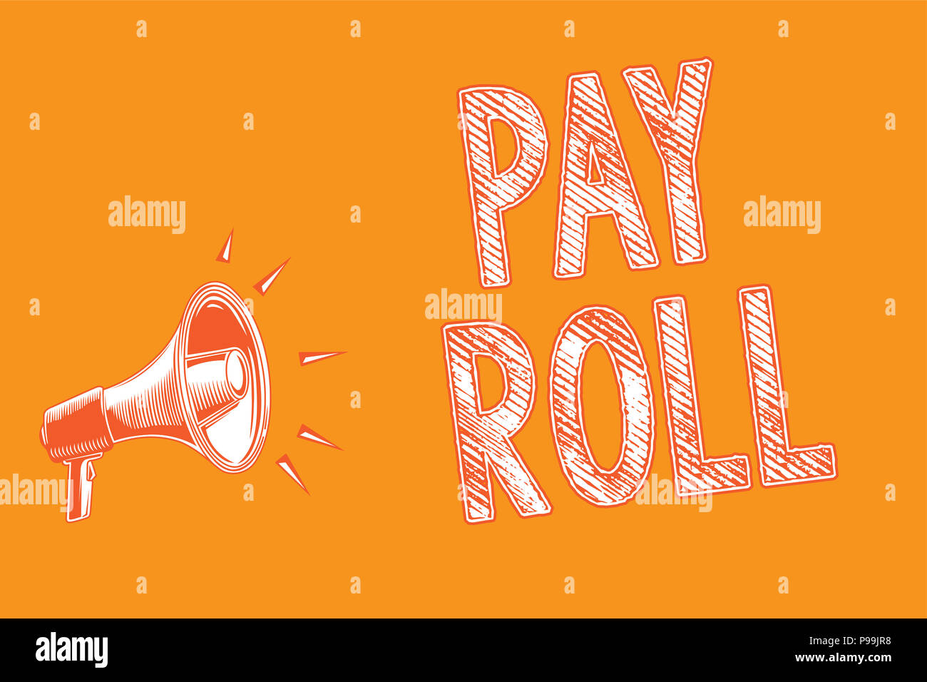 Writing note showing Pay Roll. Business photo showcasing Amount of wages and salaries paid by a company to its employees Grunge Megaphone loudspeaker  - Stock Image