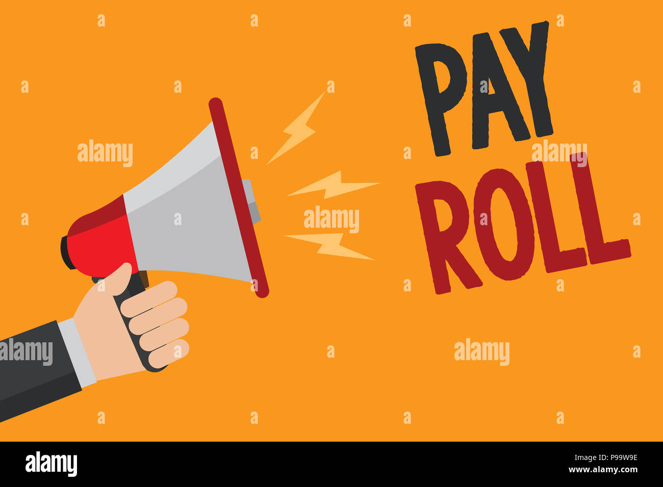 Handwriting text writing Pay Roll. Concept meaning Amount of wages and salaries paid by a company to its employees Man holding Megaphone loudspeaker l - Stock Image