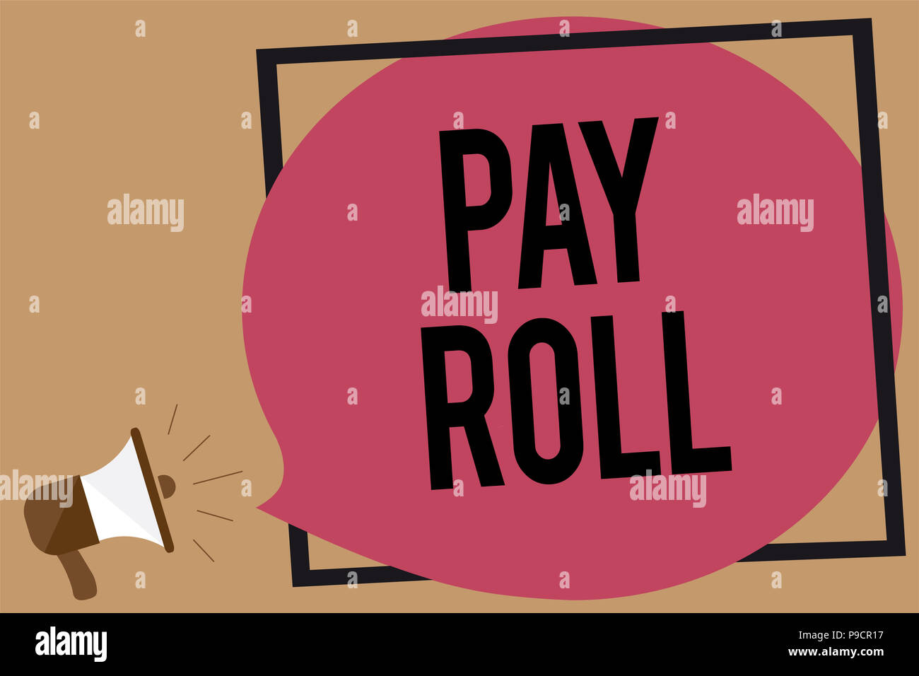 Writing note showing Pay Roll. Business photo showcasing Amount of wages and salaries paid by a company to its employees Megaphone loudspeaker loud sc - Stock Image