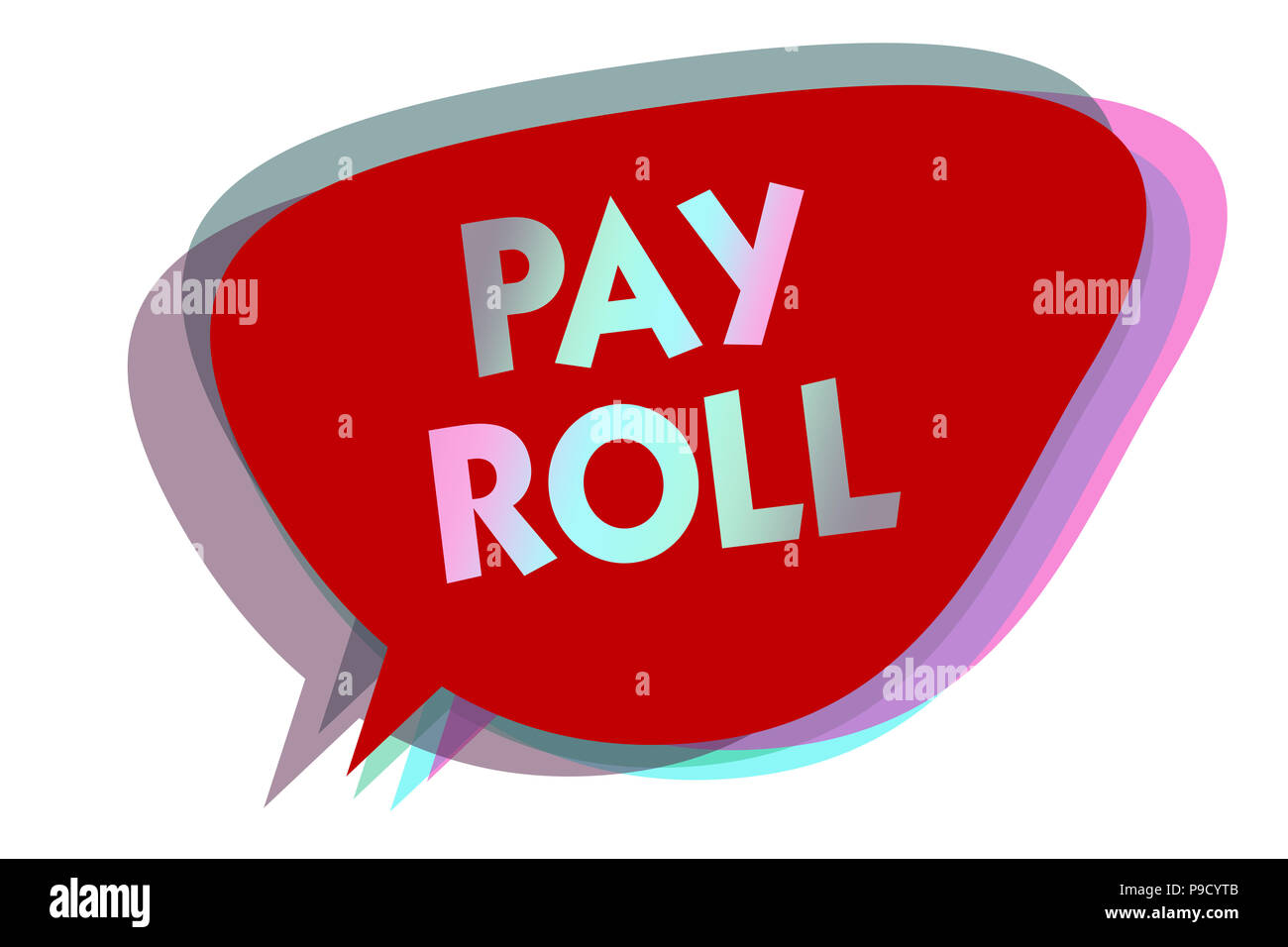 Word writing text Pay Roll. Business concept for Amount of wages and salaries paid by a company to its employees speech bubble idea message reminder r - Stock Image