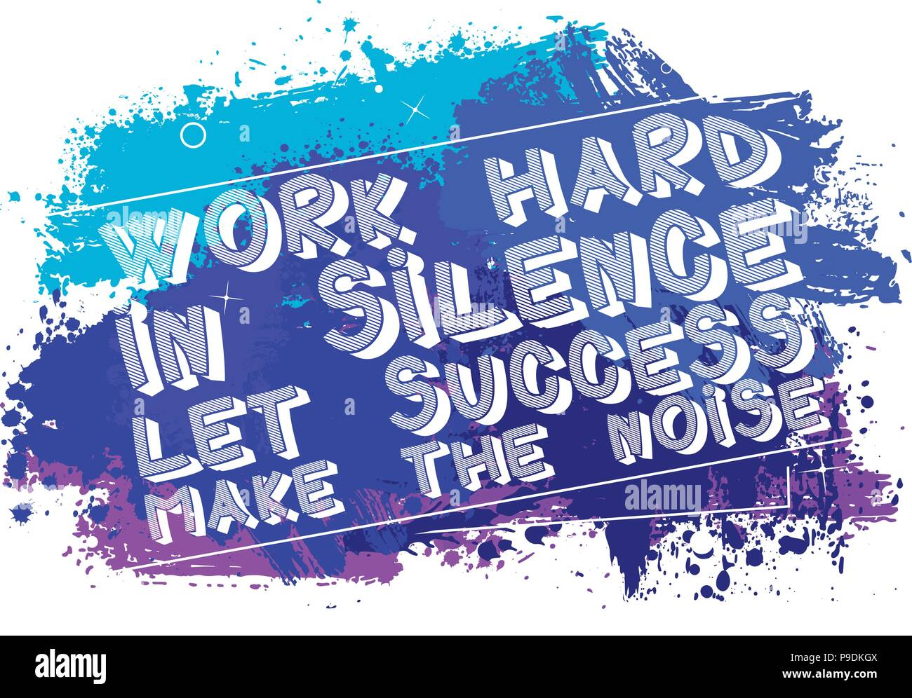 Work Hard In Silence Let Success Make The Noise Vector Illustrated