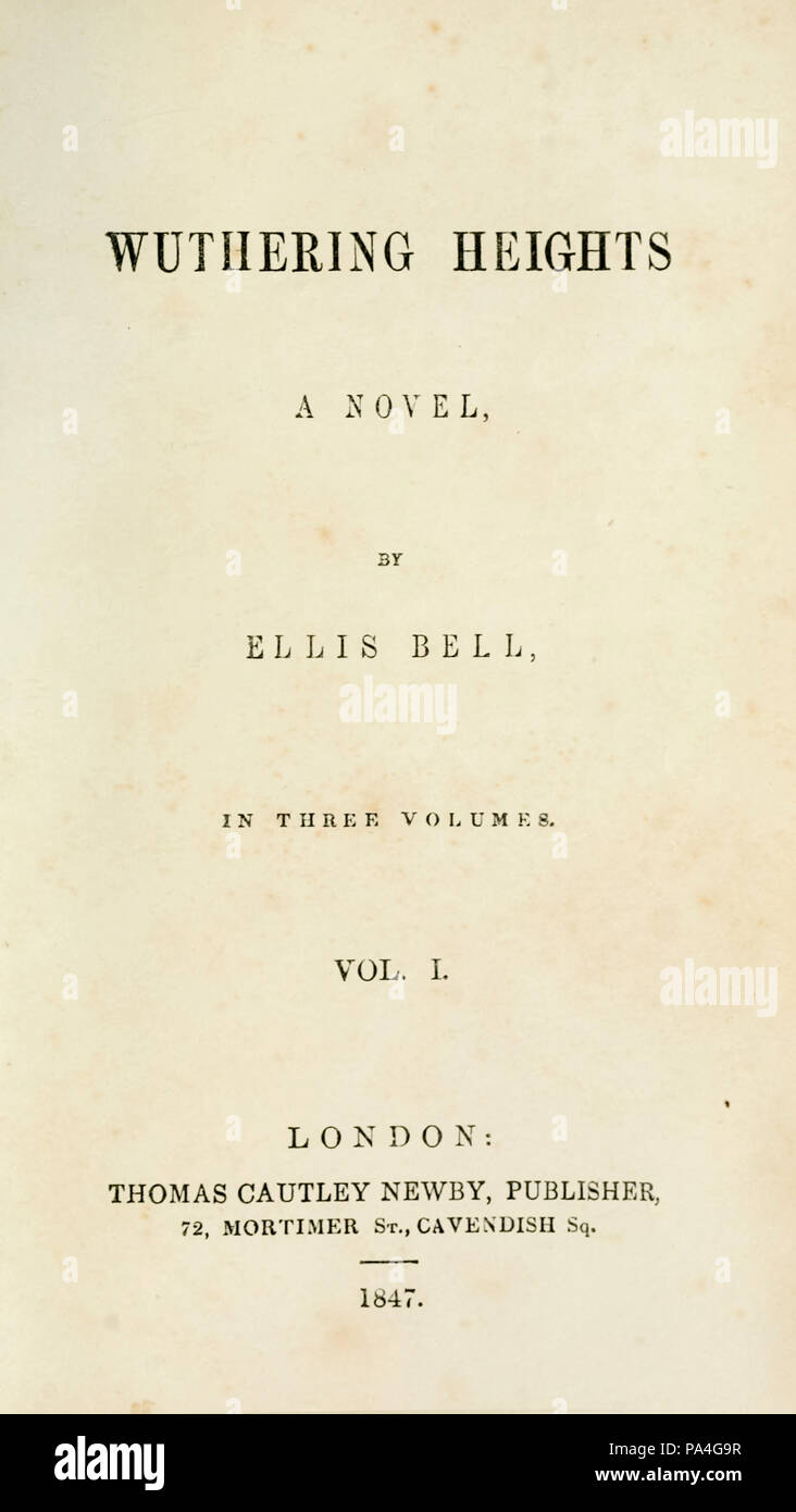 Title page from 1847 first edition of 'Wuthering Heights' by Emily Brontë (1818-1848) published under her pseudonym Ellis Bell by publisher Thomas Cautley Newby, London.  See more information below. - Stock Image