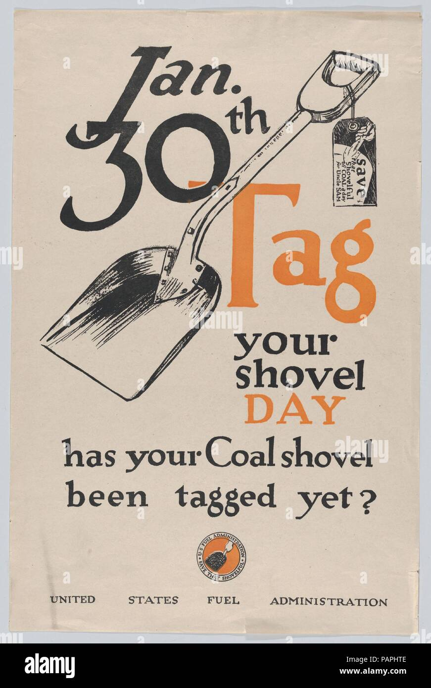 Tag your shovel day. Dimensions: Sheet: 18 15/16 × 12 7/16 in. (48.1 × 31.6 cm). Publisher: Issued by United States Fuel Administration. Date: ca. 1917.  World War I poster. Museum: Metropolitan Museum of Art, New York, USA. - Stock Image