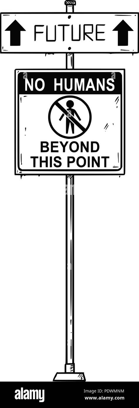 Vector Artistic Drawing of Traffic Arrow Sign With Future and No Humans Beyond This Point Texts. - Stock Image