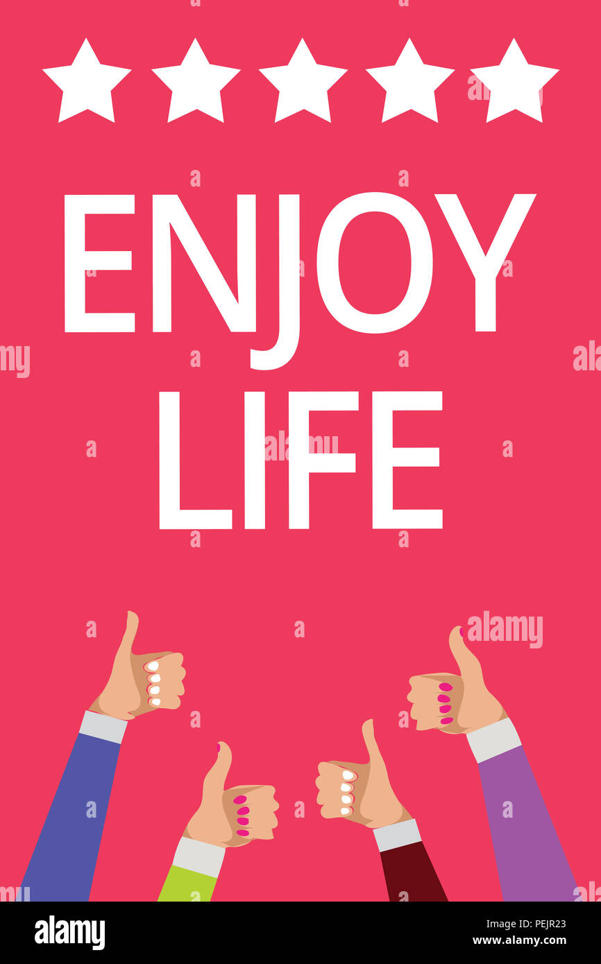 Word writing text Enjoy Life. Business concept for Any thing, place,food or person, that makes you relax and happy Men women hands thumbs up approval  - Stock Image