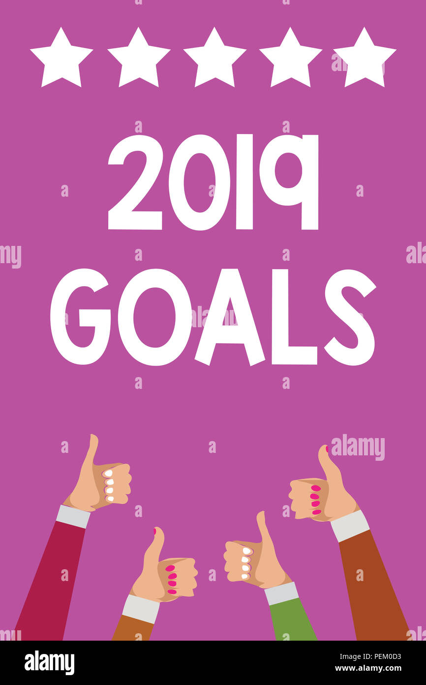 Handwriting text 2019 Goals. Concept meaning A plan to do for something new and better for the coming year Men women hands thumbs up approval five sta - Stock Image