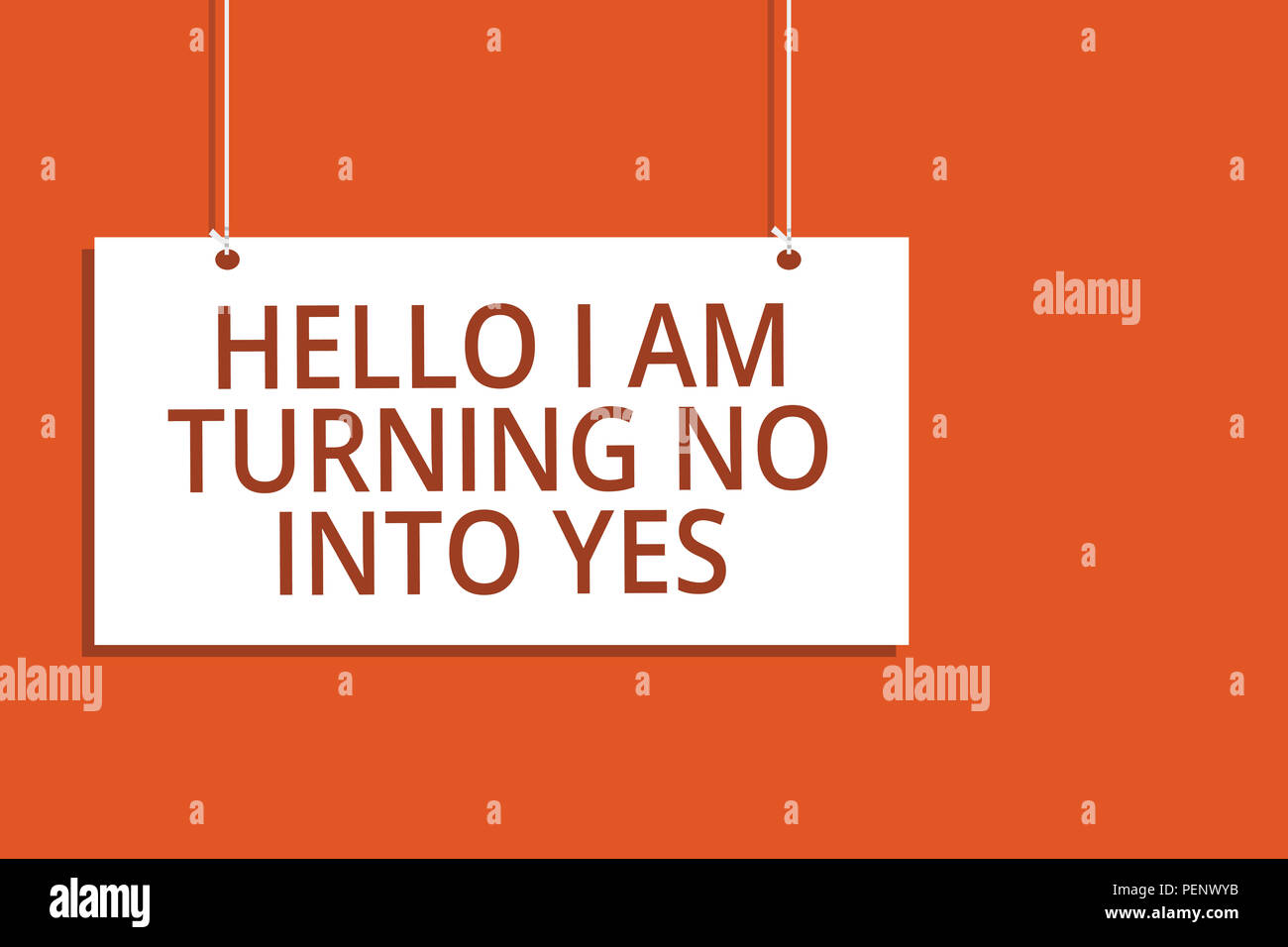 Word writing text Hello I Am Turning No Into Yes. Business concept for Persuasive Changing negative into positive Hanging board message communication  - Stock Image