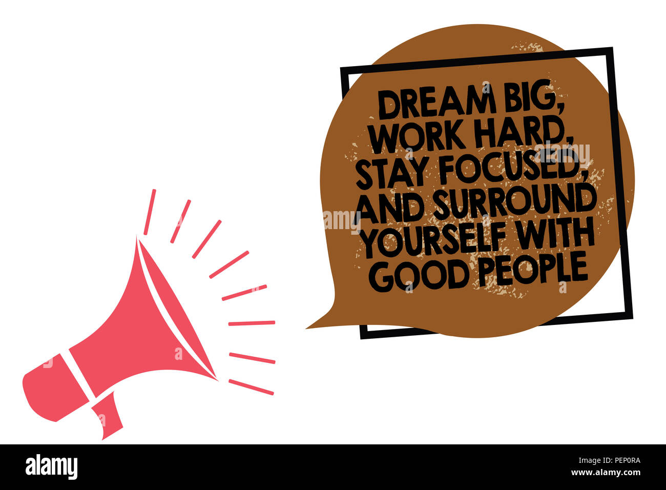 Handwriting text writing Dream Big, Work Hard, Stay Focused, And Surround Yourself With Good People. Concept meaning 0 Megaphone loudspeaker speaking  - Stock Image