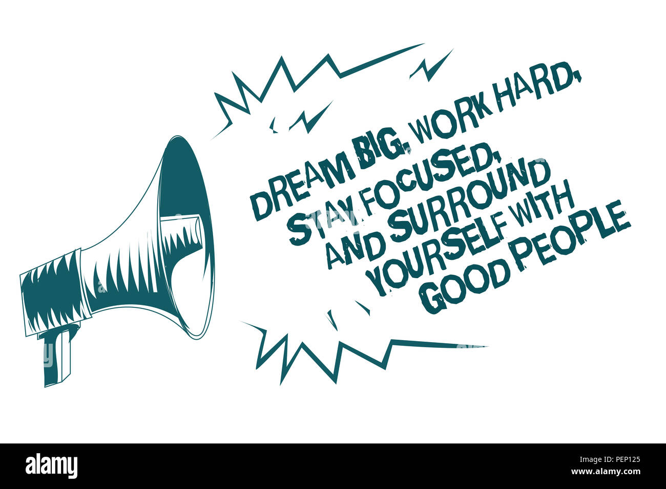 Text sign showing Dream Big, Work Hard, Stay Focused, And Surround Yourself With Good People. Conceptual photo 0 Gray megaphone loudspeaker important  - Stock Image