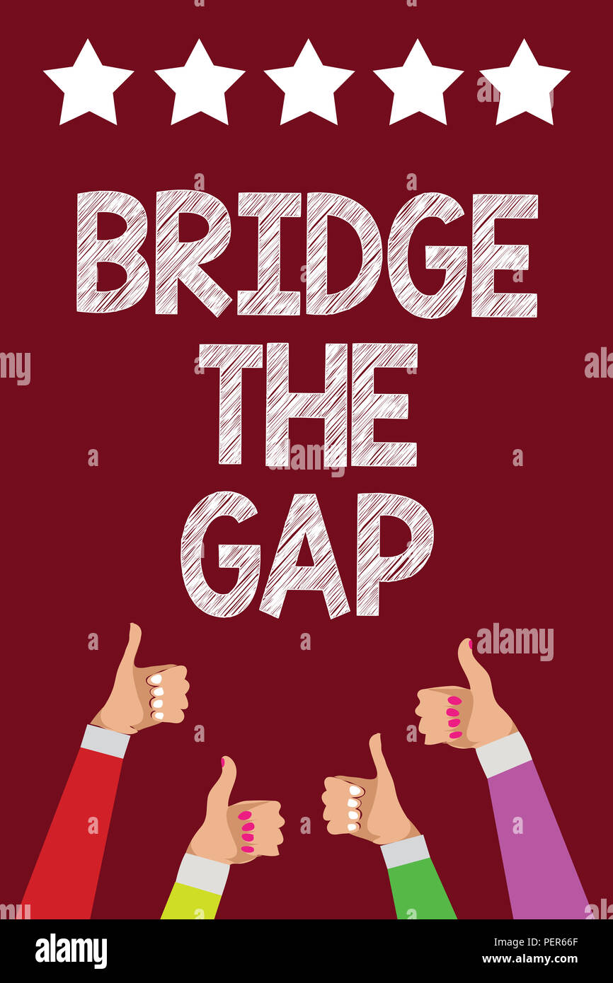 Conceptual hand writing showing Bridge The Gap  Business