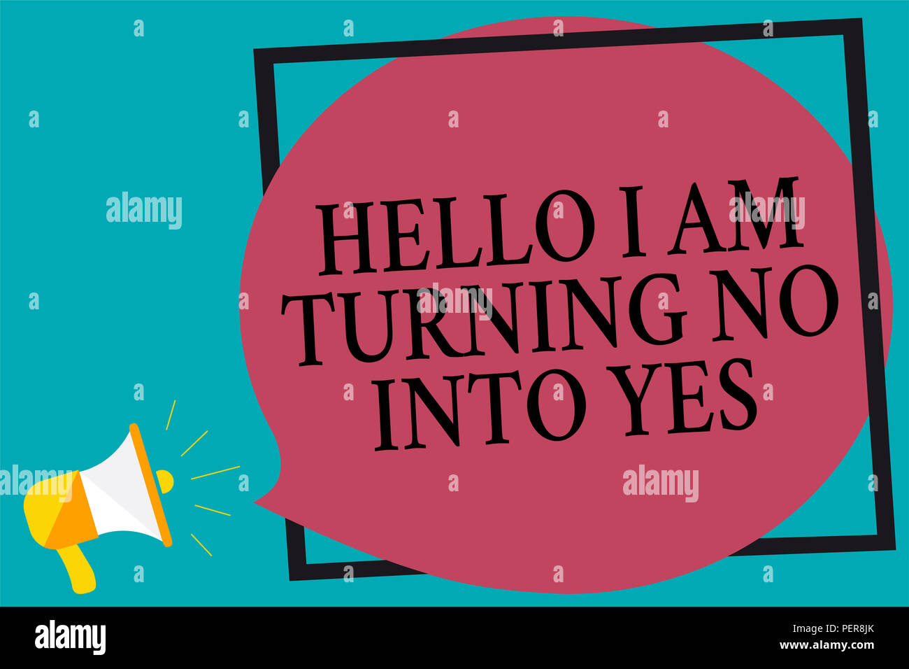 Handwriting text writing Hello I Am Turning No Into Yes. Concept meaning Persuasive Changing negative into positive Megaphone loudspeaker screaming tu - Stock Image