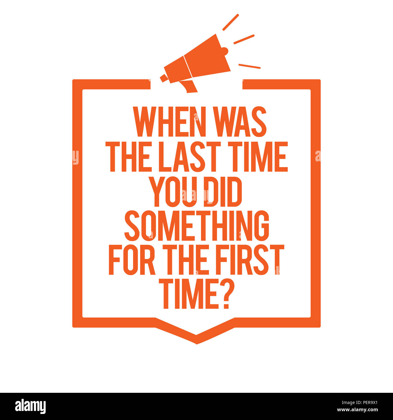 Writing note showing When Was The Last Time You Did Something For The First Time question. Business photo showcasing 0 Megaphone loudspeaker orange fr - Stock Image