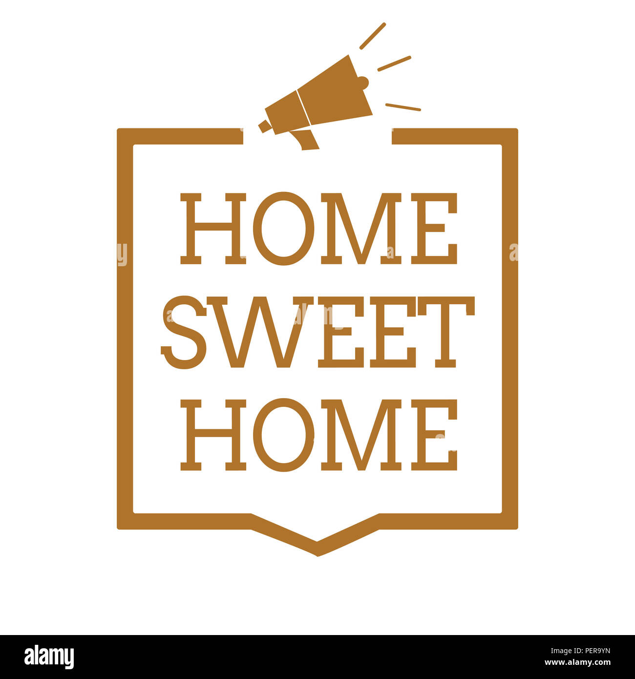 Text sign showing Home Sweet Home. Conceptual photo In house finally Comfortable feeling Relaxed Family time Megaphone loudspeaker brown frame communi - Stock Image