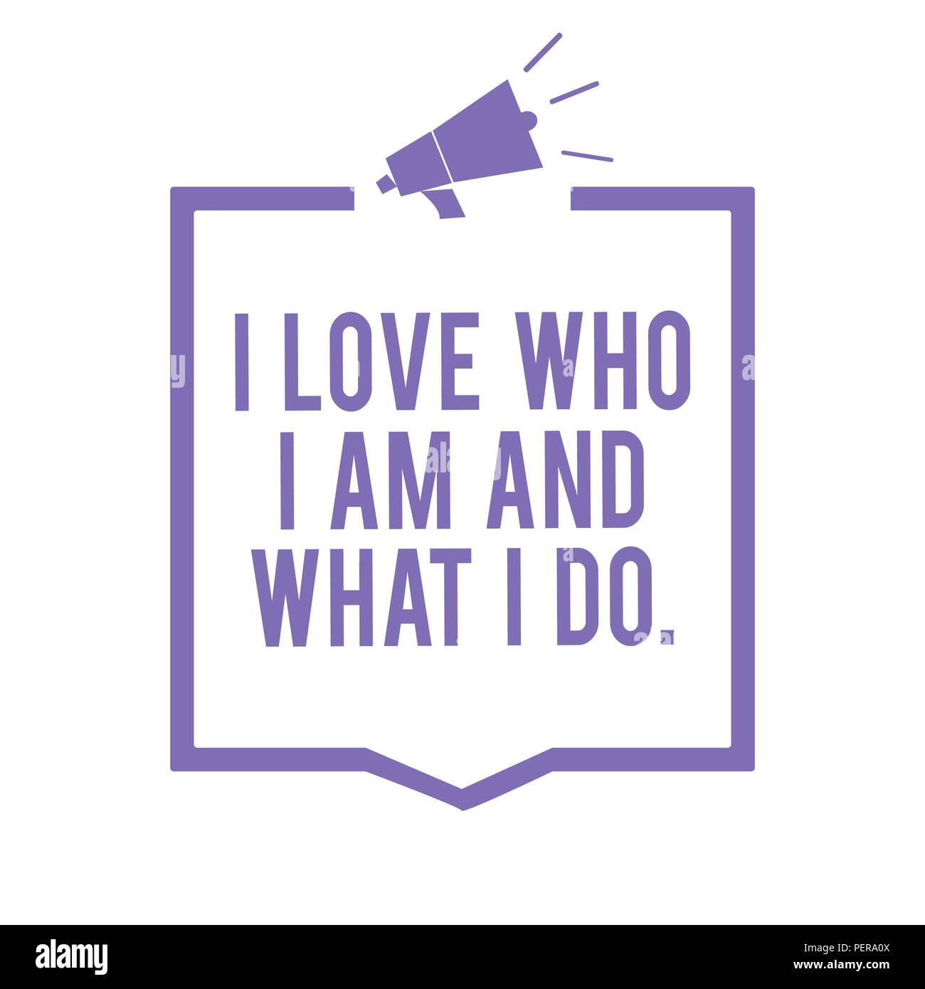 Handwriting text writing I Love Who I Am And What I Do.. Concept meaning High self-stem being comfortable with your job Megaphone loudspeaker purple f - Stock Image