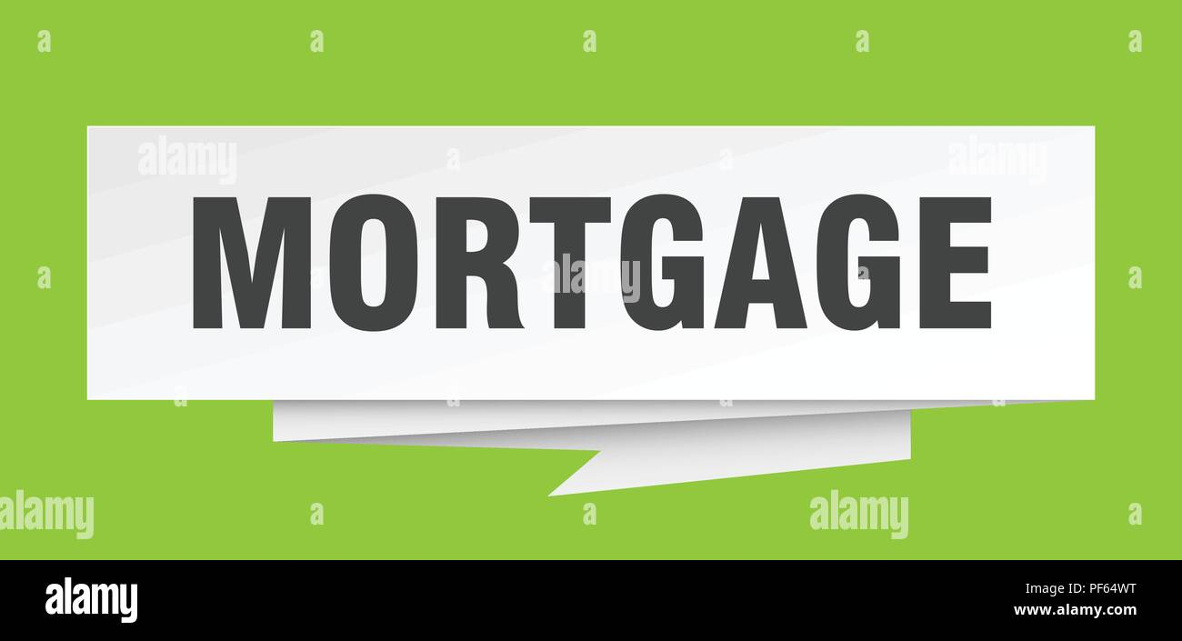 Mortgage Sign Mortgage Paper Origami Speech Bubble Mortgage Tag Mortgage Banner Stock Vector Image Art Alamy