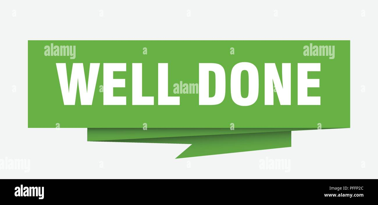 Well Done Sign Well Done Paper Origami Speech Bubble Well Done Tag Well Done Banner