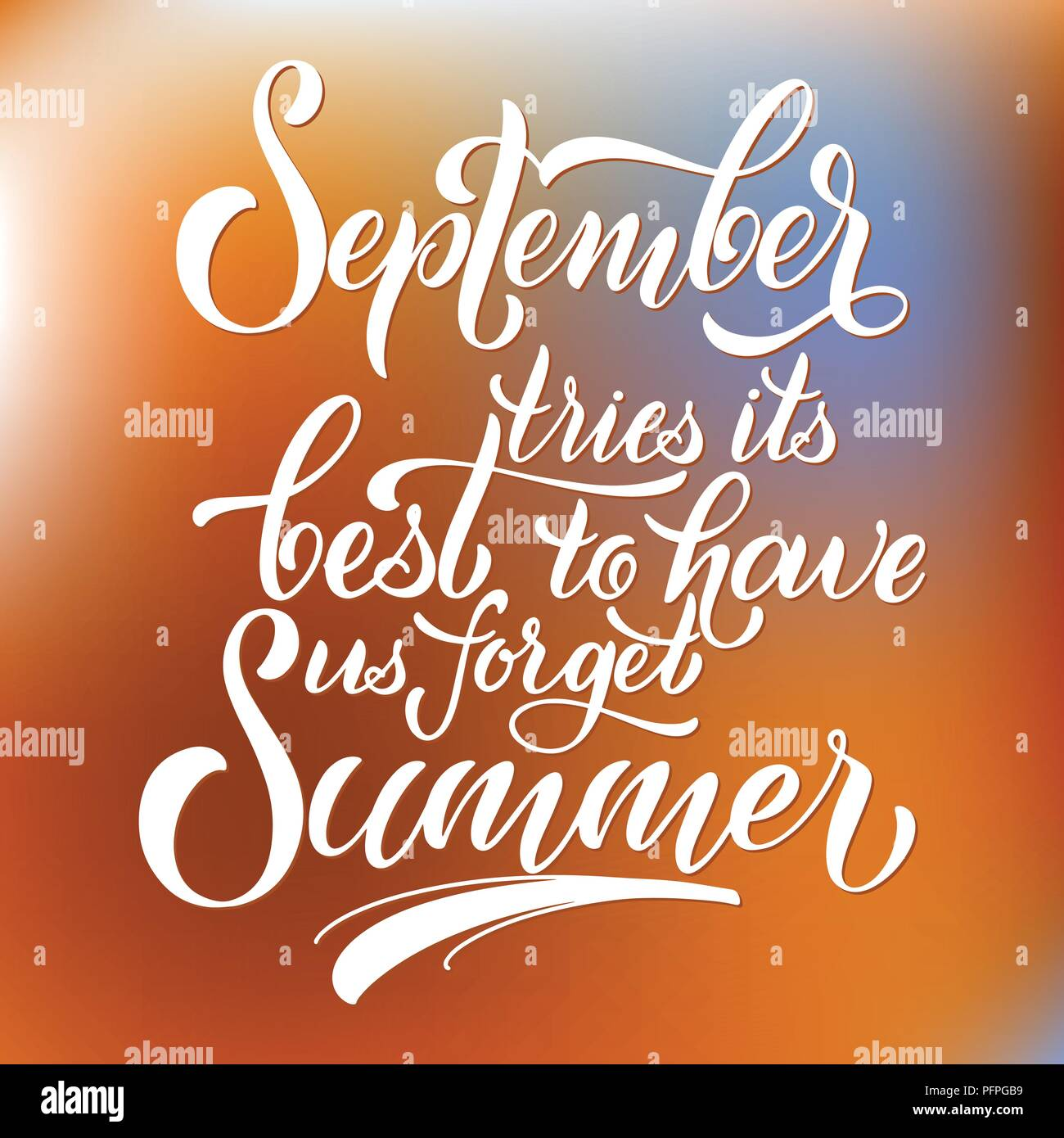 September Tries Its Best To Have Us Forget Summer Lettering