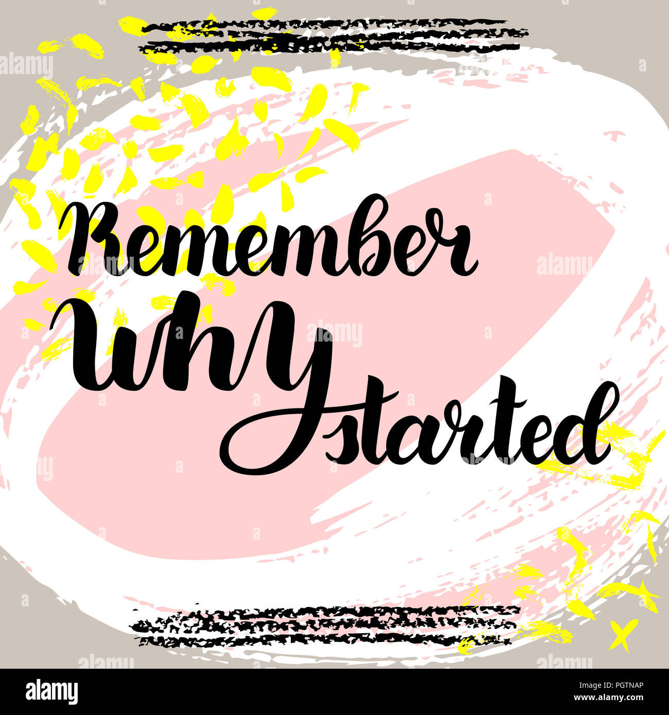 Remember Why You Started Hand Drawn Brush Lettering On Colorful