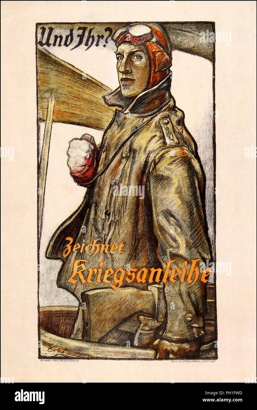 WW1 Original vintage World War One German propaganda recruitment poster: And you? Subscribe to War Loan / Und Ihr? Zeichnet Kriegsanleihe. Artwork by painter graphic designer Fritz Erler (1868-1940) featuring a German military pilot with the text above and below in stylised lettering. Printed in Germany by Eckstein & Stahle, Stuttgart.. Country: Germany, 1918, design by Fritz Erler - Stock Image