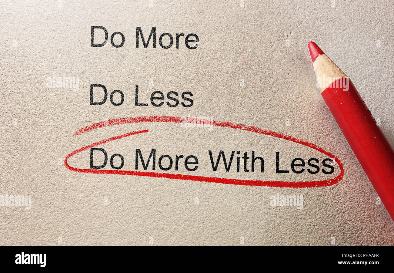 Do more with less - Stock Image