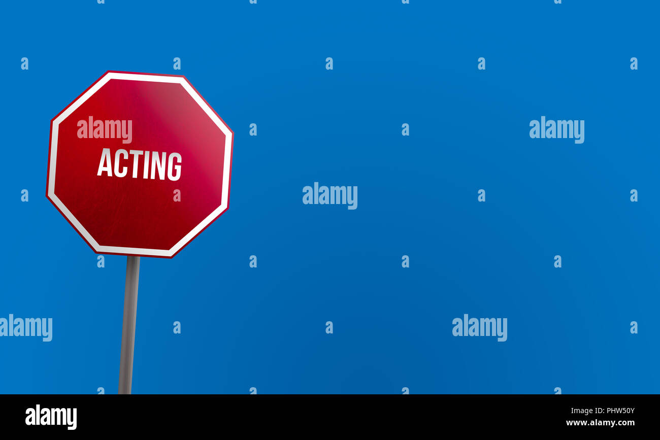 acting - red sign with blue sky Stock Photo