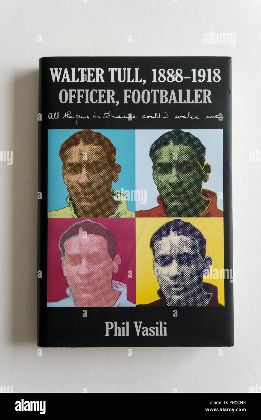 Biography of Walter Tull by the author Phil Vasili; Tull was a professional footballer and the first black officer in WW1 - Stock Image