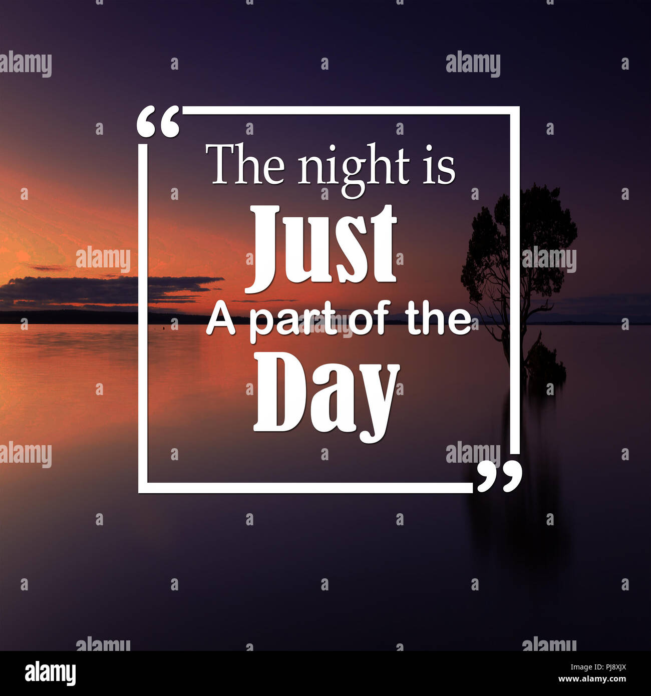 Inspirational Quotes The Night Is Just A Part Of The Day Positive
