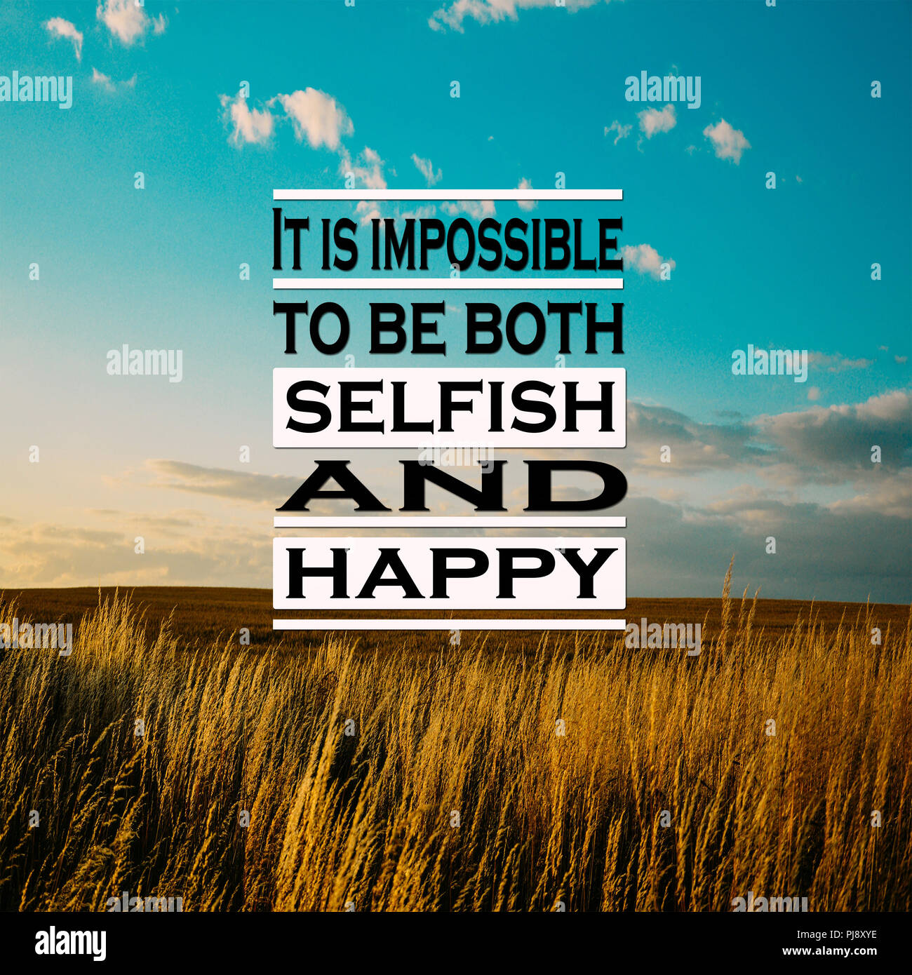Happy Days Quotes Inspirational: Inspirational Quotes: It Is Impossible To Be Both Selfish
