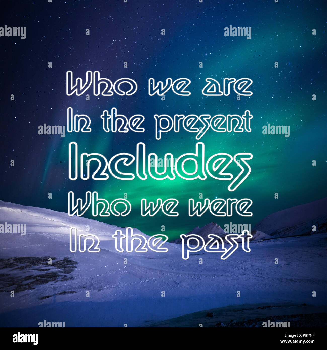 Inspirational Quotes Who We Are In The Present Includes Who We Were