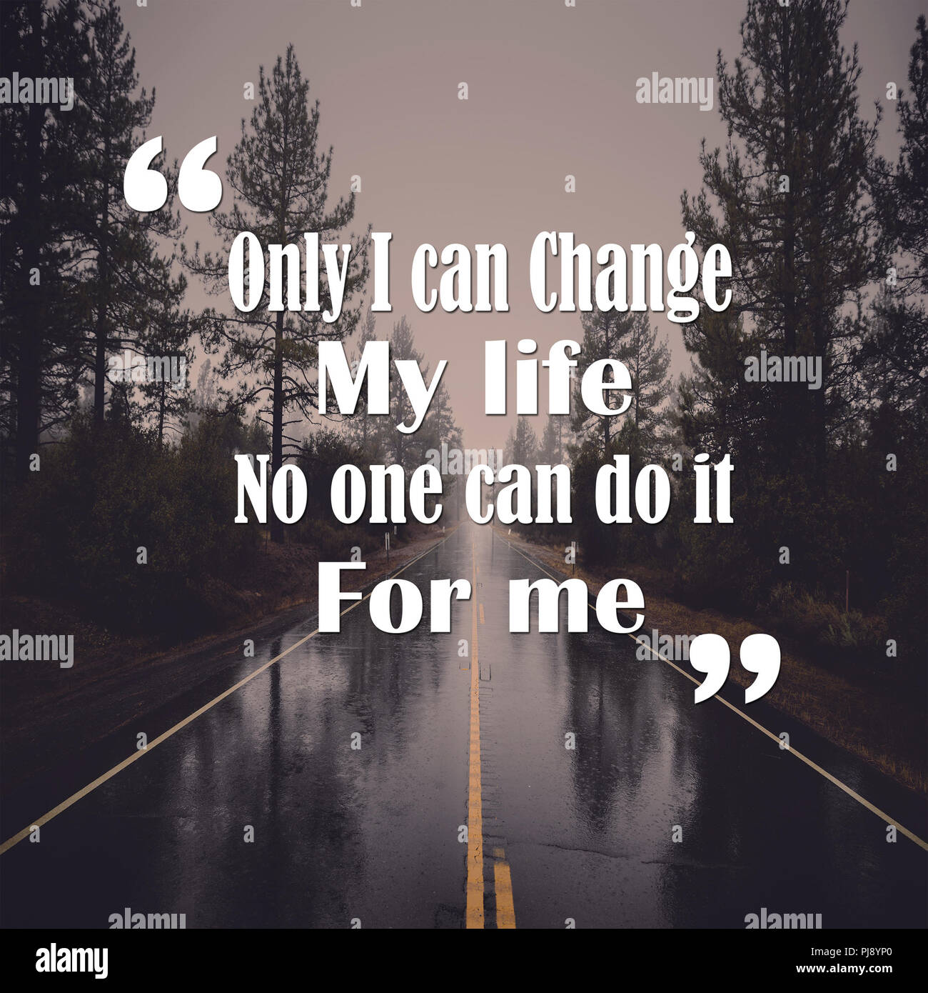Life Quotes Only I Can Change My Life No One Can Do It For Me