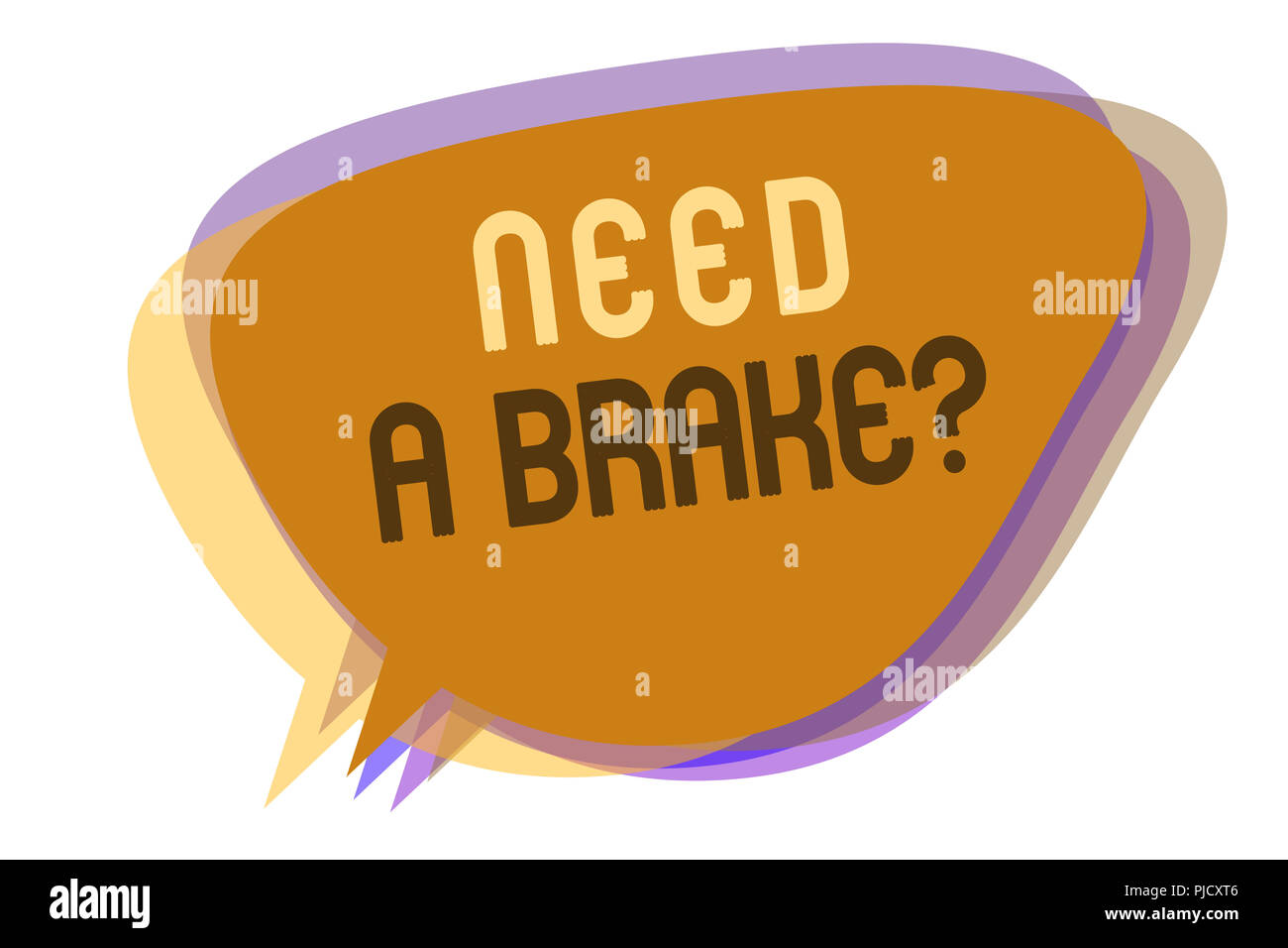 Word writing text Need A Brake question. Business concept for More Time to Relax Chill Out Freedom Stress Free Speech bubble idea message reminder sha - Stock Image