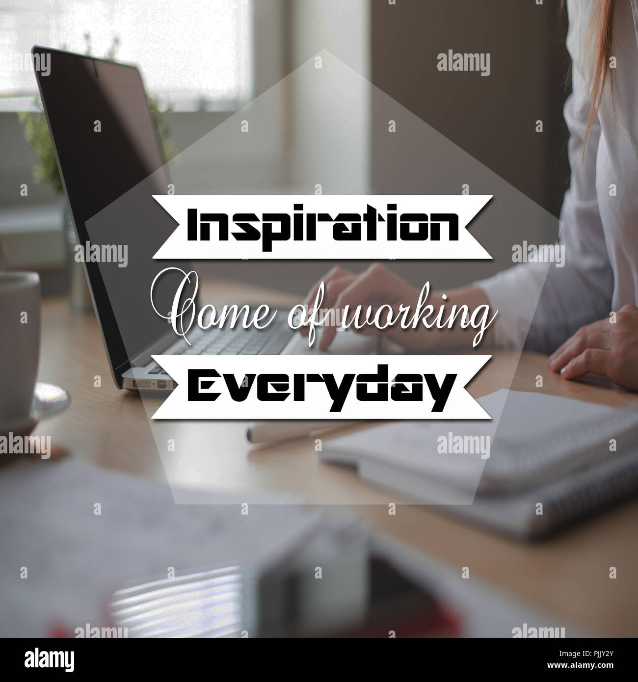 Inspirational Quotes Inspiration Came Of Working Everyday Positive Motivational Stock Photo Alamy