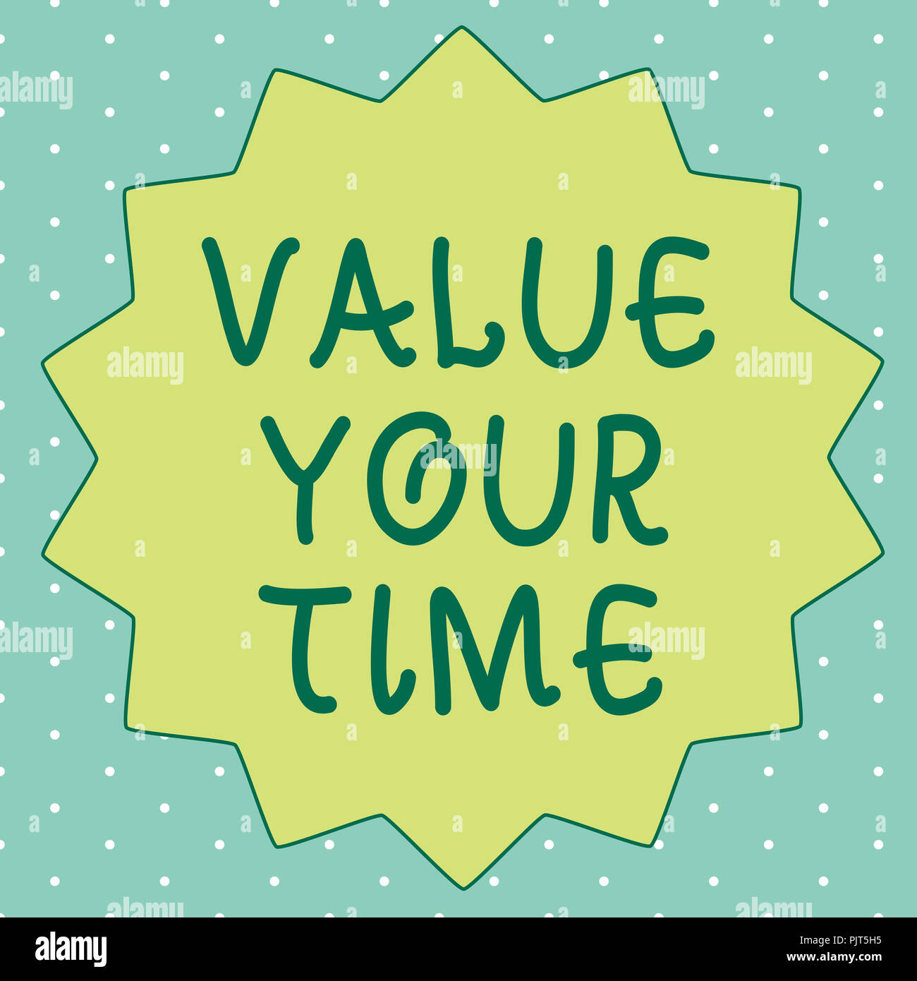Handwriting text writing Value Your Time  Concept meaning asking
