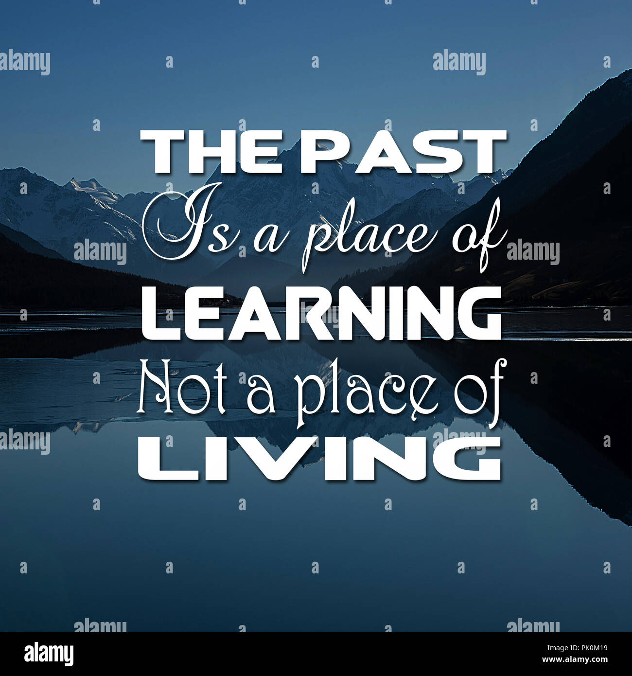 Inspirational Quotes The past is a place of learning not a place
