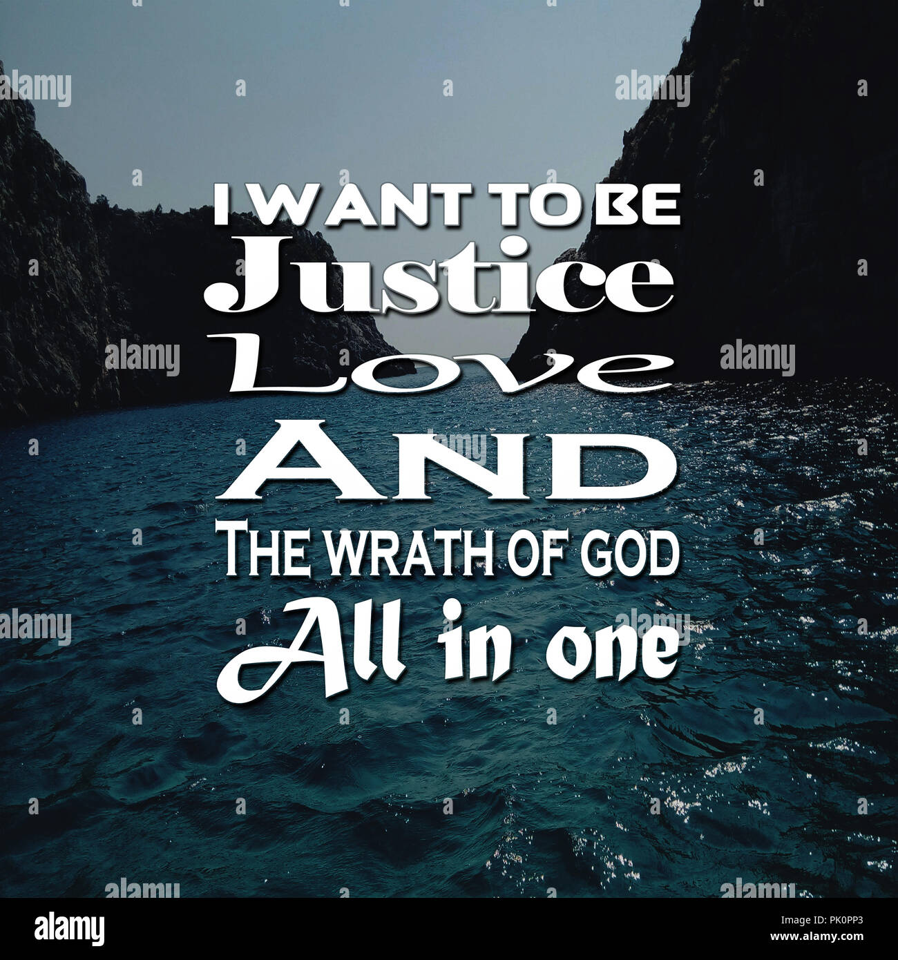 Image of: Purpose Inspirational Quotes Want To Be Justice Love And The Wrath Of God All In One Positive Motivational Alamy Inspirational Quotes Want To Be Justice Love And The Wrath Of God
