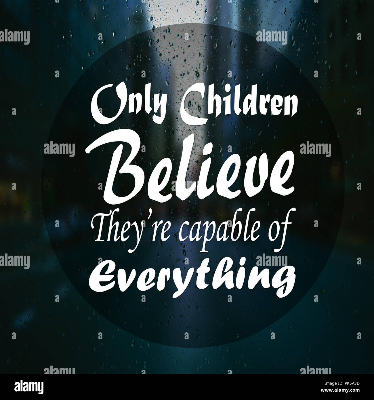 Inspirational Quotes Only children believe they are capable