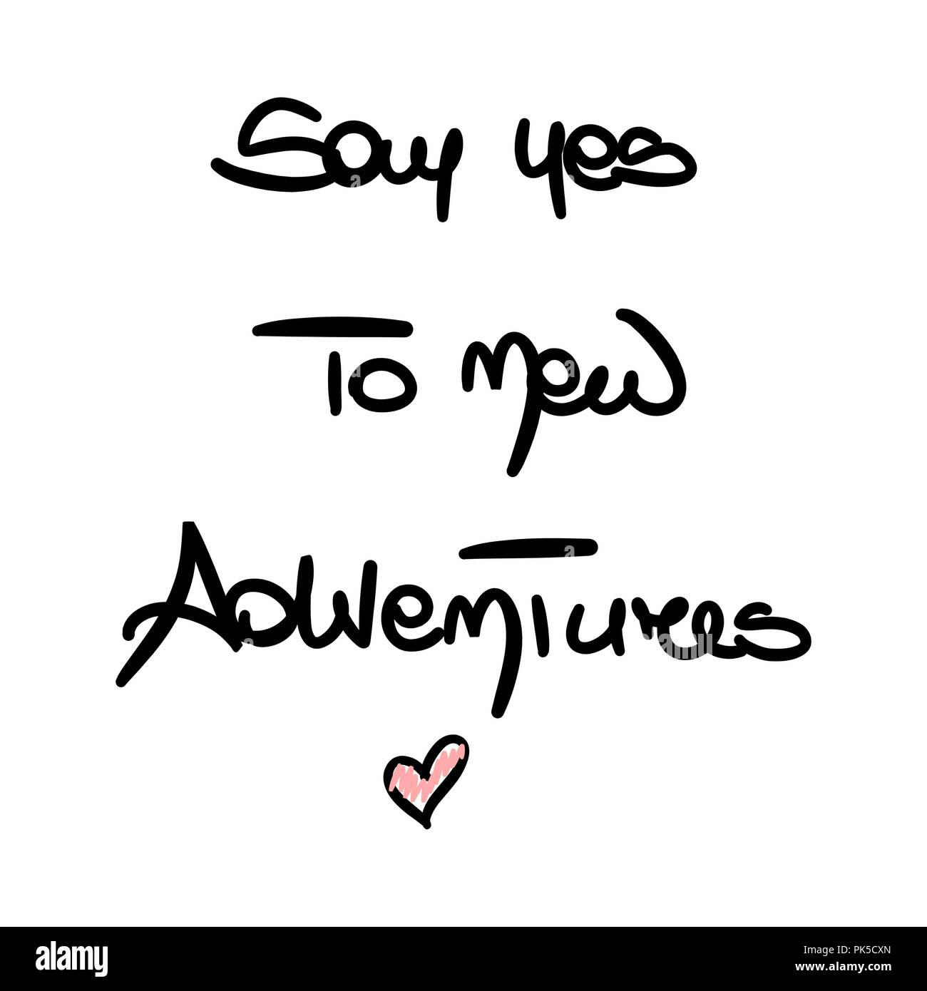 cute hand drawn lettering Say yes to new adventures ...