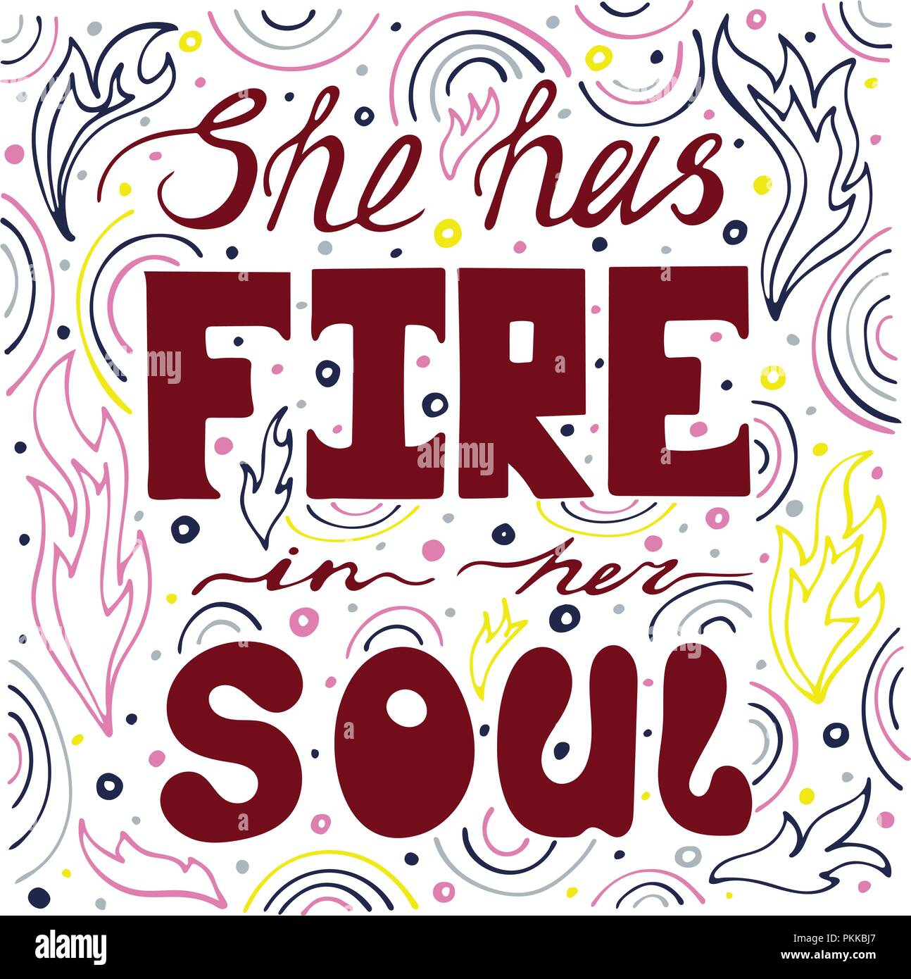 Unique Hand Drawn Lettering Quote With A Phrase She Has Fire In Her