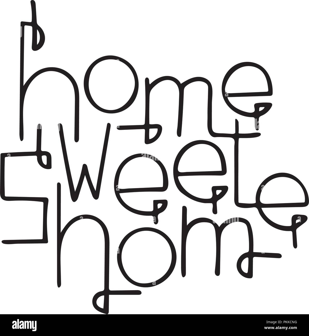 Monochrome hand-drawn lettering quote with a phrase Home sweet home. - Stock Vector